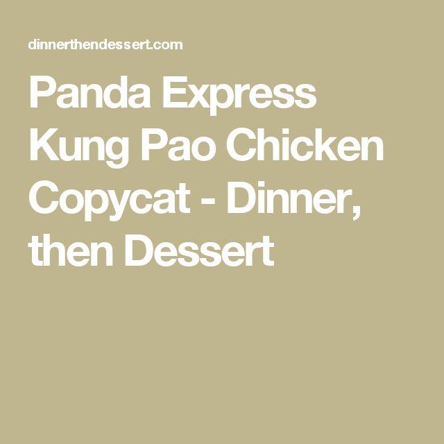 Panda Express Kung Pao Chicken Copycat - Dinner, then Dessert