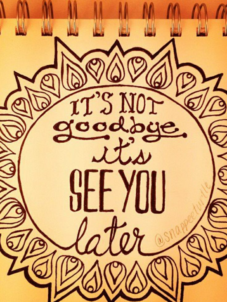 Goodbye See You Later Quotes