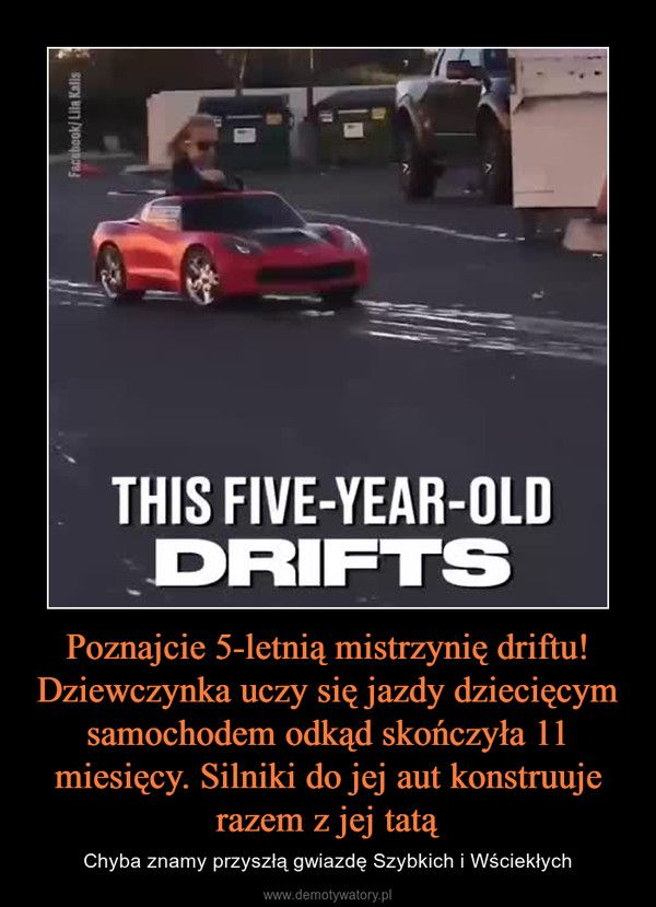 Poznajcie 5-letnią mistrzynię driftu! Dziewczynka uczy się jazdy dziecięcym samochodem odkąd skończyła 11 miesięcy. Silniki do jej aut konstruuje razem z jej tatą – Chyba znamy przyszłą gwiazdę Szybkich i Wściekłych