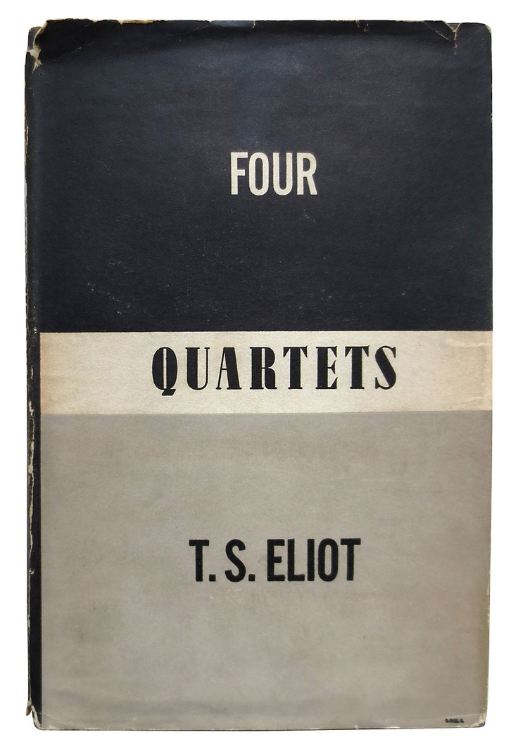 four quartets An unquestioned masterpiece of 20th-century literature, ts eliot's four quartets  is a complex, deeply moving meditation on time, memory, and.