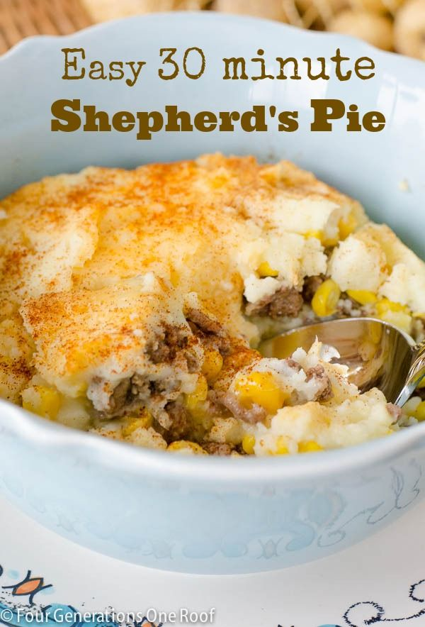 Mom S 30 Minute Shepherd S Pie That Is The Perfect Weekday Meal Great For A Fall Or Winter Meal When You Are On The Go Or Just Recipes Food Easy Shepherds Pie