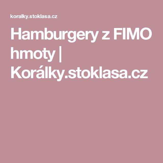 Hamburgery z FIMO hmoty | Korálky.stoklasa.cz