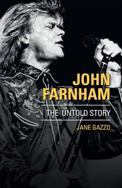John Farnham - The Untold Story, by Jane Gazzo