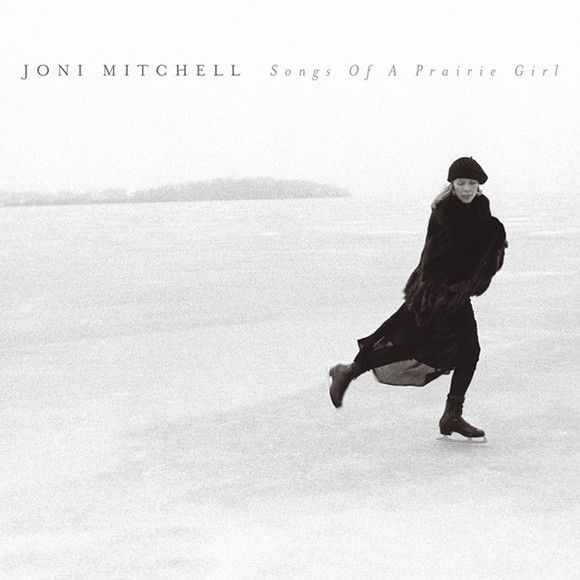 Joni Mitchell: Songs of a Prairie Girl (2005)