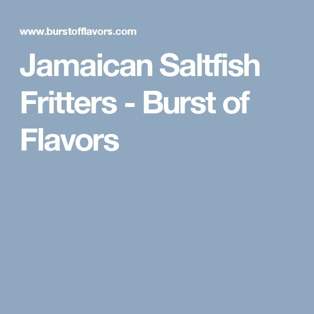 Jamaican Saltfish Fritters - Burst of Flavors
