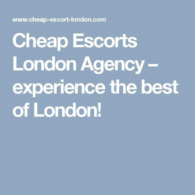 Cheap Escorts London Agency – experience the best of London!