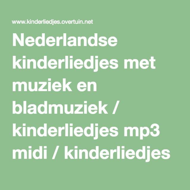 Nederlandse kinderliedjes met muziek en bladmuziek / kinderliedjes mp3 midi / kinderliedjes luisteren kinderliedje
