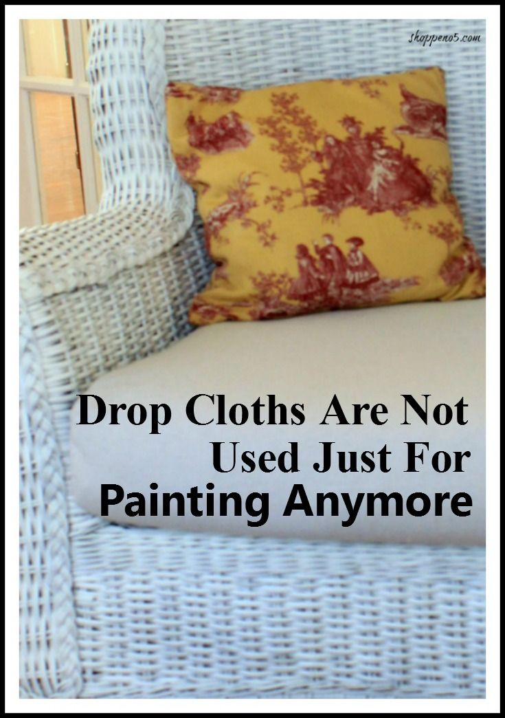 Do you agree with this statement?  Drop cloths are not used just for painting anymore.  I sure do.  Over the years I have used drop cloths for valances for my kitchen windows, napkins and placemats.  I have sewed pillow covers, made stenciled coasters for summer soirees and Christmas parties.  And one of my favorite ways to use drop cloths is for upholstery fabric.