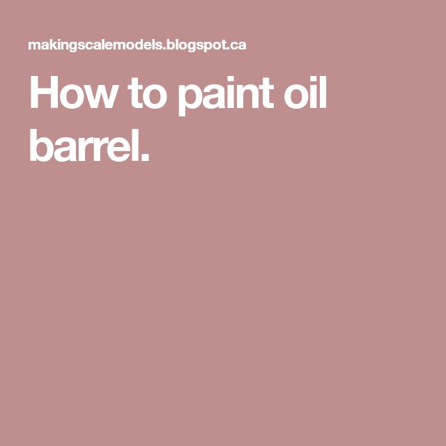 How to paint oil barrel.