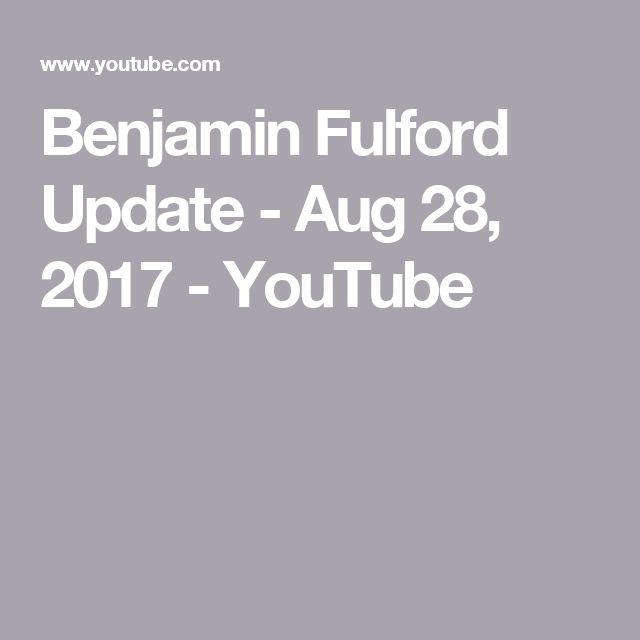 Benjamin Fulford Update - Aug 28, 2017 - YouTube