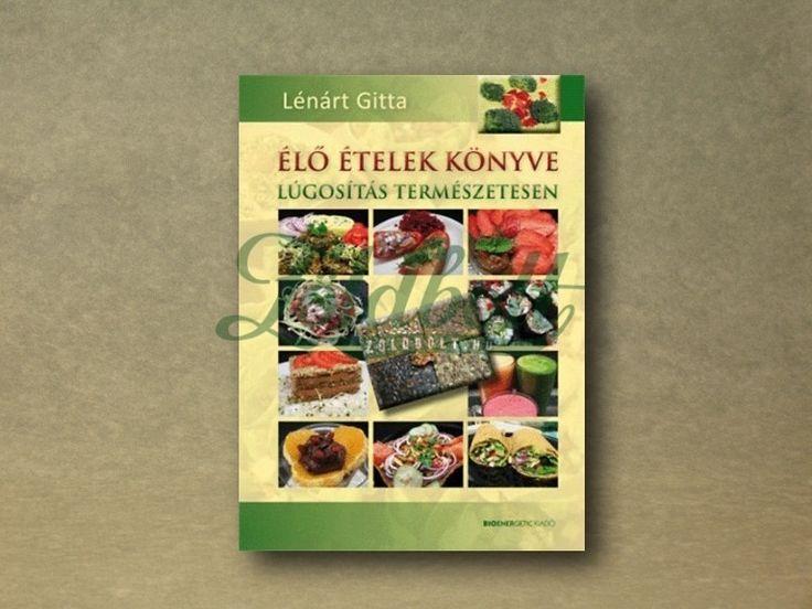 Lénárt Gitta: Élő ételek könyve