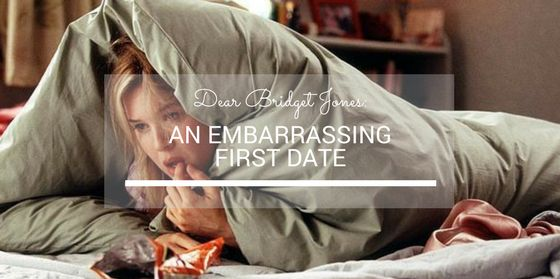 DEAR BRIDGET JONES: AN EMBARRASSING FIRST DATE