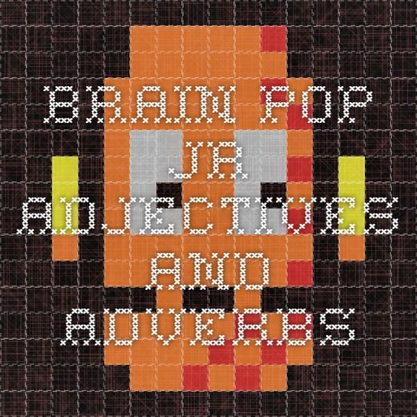 Brain Pop JR - Adjectives and Adverbs