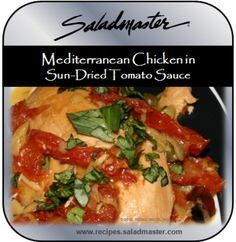 Mediterranean Chicken in Sun-Dried Tomato Sauce  | #Saladmaster #Recipes |  For more, check out www.recipes.saladmaster.com  #316ti #Titanium #StainlessSteel #Cookware #LifetimeWarranty