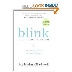 Blink: The Power of Thinking Without Thinking by Malcolm Gladwell.