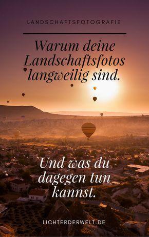 Schluss mit langweiligen Landschaftsfotos!
