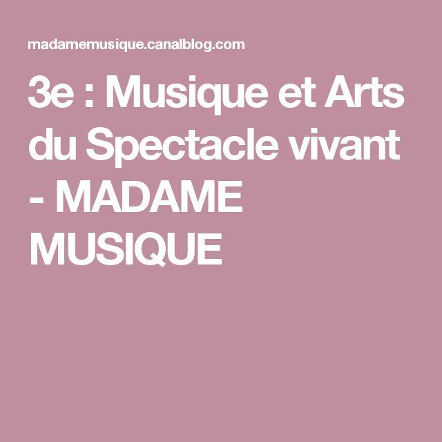 3e : Musique et Arts du Spectacle vivant - MADAME MUSIQUE