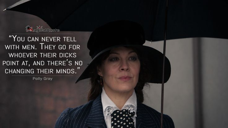 #PollyGray: You can never tell with men. They go for whoever their dicks point at, and there's no changing their minds.  More on: http://www.magicalquote.com/series/peaky-blinders/ #PeakyBlinders