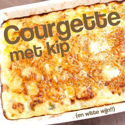 Recept Courgette met Kip (en witte wijn!)