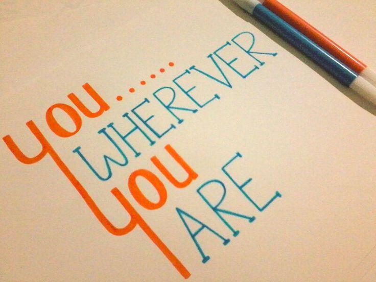 Wherever you are?