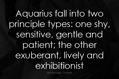 HAHA, this makes so much sense, since both my kids are aquarius and one is sensitive and sweet and the other is crazy :)
