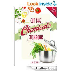 Amazon.com: Cut the Chemicals Cookbook Australian Edition 2014 eBook: Rebecca Taylor: Kindle Store