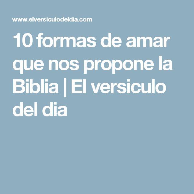 10 formas de amar que nos propone la Biblia   El versiculo del dia