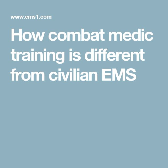 How combat medic training is different from civilian EMS