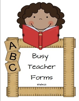 $5   Fourteen forms to help any busy teacher. Forms include: Behavior charts, estimation jar note, snack reminder, student information form, reading log, reading log rubric, weekly report which includes behavior and work habits, assignment paper for collecting students' work, happy notes, supply alert, tardy reminder, desk fairy, and a wish list letter to parents.