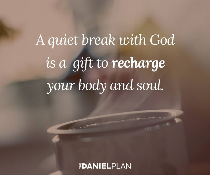 "At least once a day, go out in your backyard or close your office door or sit in your car, and be quiet for a few minutes, tuning into God. You could just silently sit in his presence, or you could meditate on a verse like Psalm 18:2, ""The LORD is my rock, my fortress, and my deliverer; my God is my rock, in whom I take refuge."" A five-minute break with God can recharge you and keep you moving onward and upward. When will you take a five-minute break today to be quiet before God?"