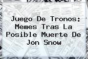 http://tecnoautos.com/wp-content/uploads/imagenes/tendencias/thumbs/juego-de-tronos-memes-tras-la-posible-muerte-de-jon-snow.jpg Jon Snow. Juego de Tronos: memes tras la posible muerte de Jon Snow, Enlaces, Imágenes, Videos y Tweets - http://tecnoautos.com/actualidad/jon-snow-juego-de-tronos-memes-tras-la-posible-muerte-de-jon-snow/