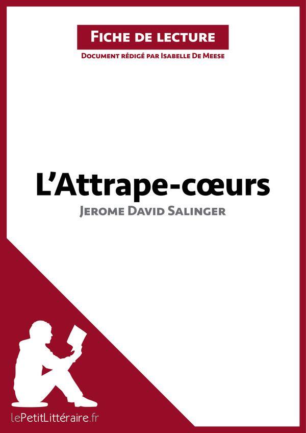 Analyse - L'Attrape-cœurs de Jerome David Salinger - LePetitLittéraire.fr