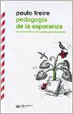 Pedagogia De La Esperanza: Un Reencuentro Con La Pedagogia Del Oprimid