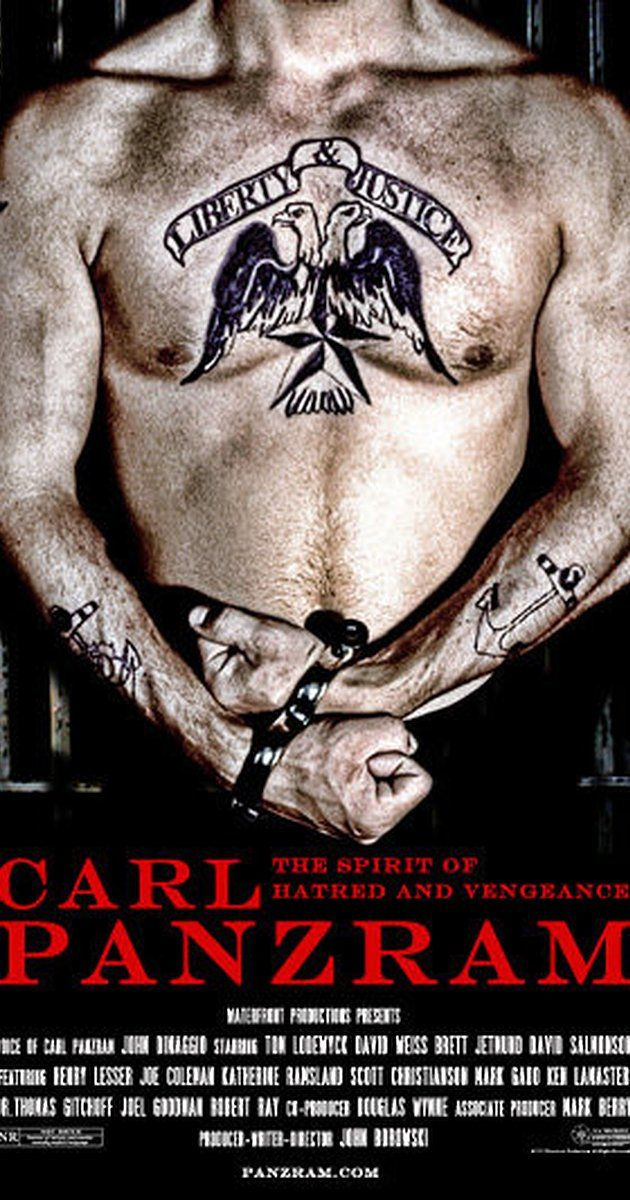 Directed by John Borowski.  With John DiMaggio, Tom Lodewyck, David Salmonson, Brett Jetmund. The true story of lifelong criminal and serial killer, Carl Panzram who wrote his autobiography for a jail guard in 1928.