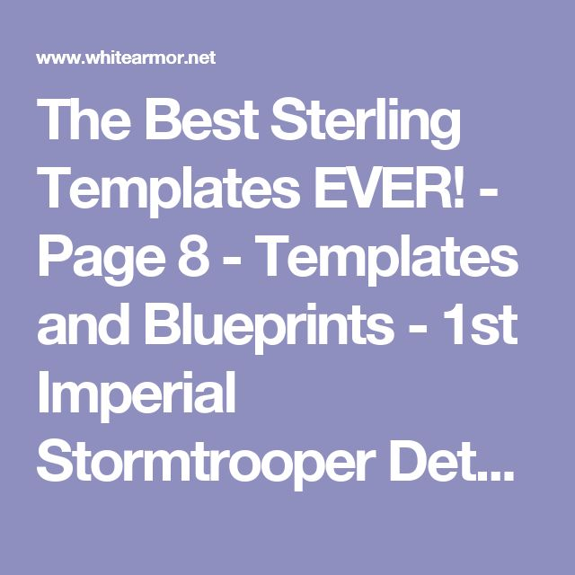 The Best Sterling Templates EVER! - Page 8 - Templates and Blueprints  - 1st Imperial Stormtrooper Detachment - Page 8