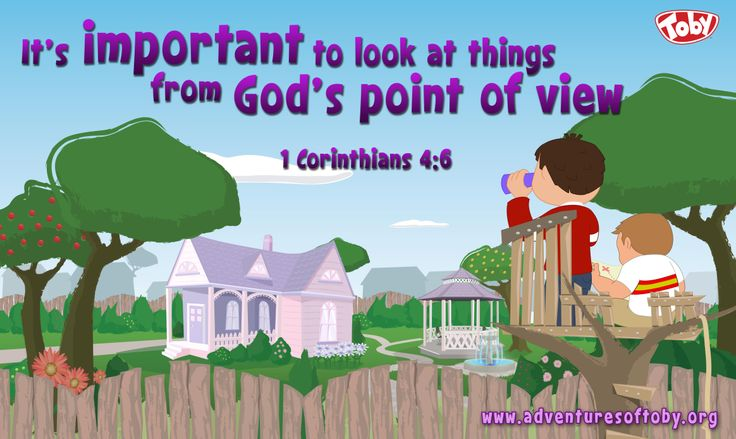 It's important to look at things from God's point of view. 1 Corinthians 4:6