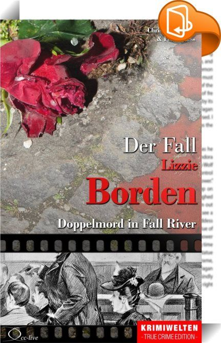Der Fall Lizzie Borden    ::  Lizzie Borden took an axe... sangen die Kinder, und damit soll sie - oder doch ein Eindringling - Stiefmutter und Vater brutal erschlagen haben. Obwohl alle Indizien gegen sie sprachen, wurde Lizzie frei gesprochen...