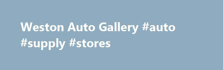Weston Auto Gallery #auto #supply #stores http://auto.remmont.com/weston-auto-gallery-auto-supply-stores/  #auto gallery # Welcome Welcome to Weston Auto Gallery. We are a family owned and operated auto dealership with a large selection of exceptional pre-owned cars located 45 minutes north of Denver in Fort Collins, Colorado. We specialize inaffordable luxury and performance vehicles. Weston Auto Gallery is like no other dealer you will find. Our [...]Read More...The post Weston Auto…