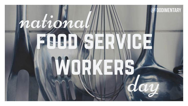 September 25th is National Food Service Worker's Day!