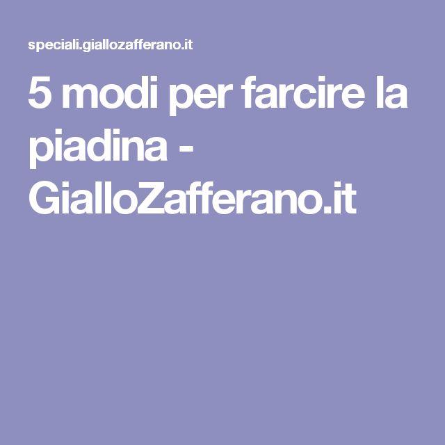 5 modi per farcire la piadina - GialloZafferano.it