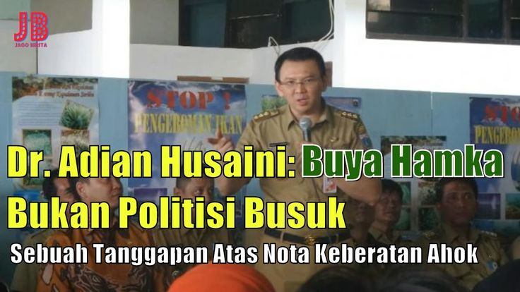 #PilkadaDKI #AntiAhok #TemanAhok Dr. Adian Husaini: Buya Hamka Bukan Politisi Busuk || Sebuah Tanggapan Atas Nota Keberatan Ahok