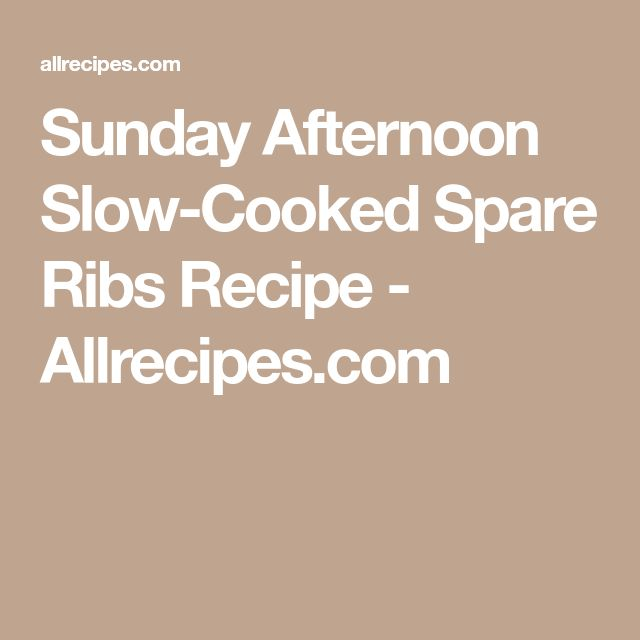 Sunday Afternoon Slow-Cooked Spare Ribs Recipe - Allrecipes.com