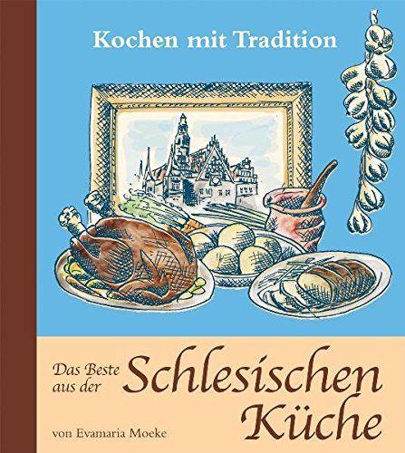 Das Beste aus der schlesischen Küche | Schlesien rezepte | Schlesien Kochbuch | schlesische Küche | Ahnenforschung || Silesia recipes | ancestry | genealogy