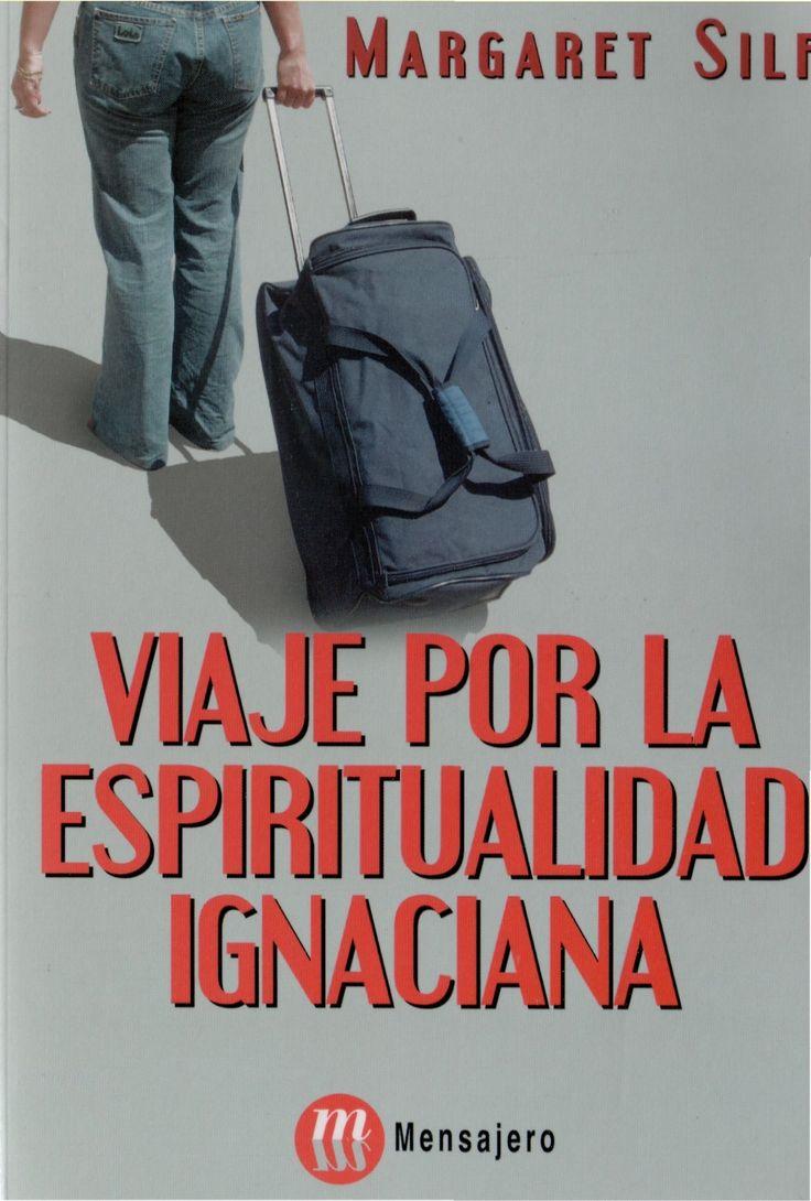 viaje-por-la-espiritualidad-ignaciana by Juan Hernandez Castillo via Slideshare