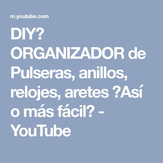 DIY✔ ORGANIZADOR de Pulseras, anillos, relojes, aretes ★Así o más fácil★ - YouTube