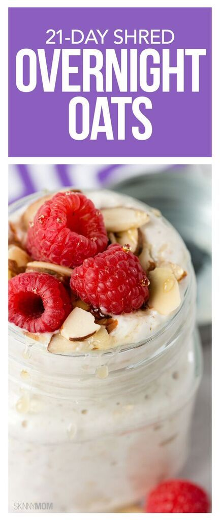 Overnight Oats- This make-ahead breakfast featured in our 21-Day Shred will start your day off strong! Oats, Greek yogurt, honey, almond milk, raspberries and almonds come together for a perfectly balanced and nutritious first meal.