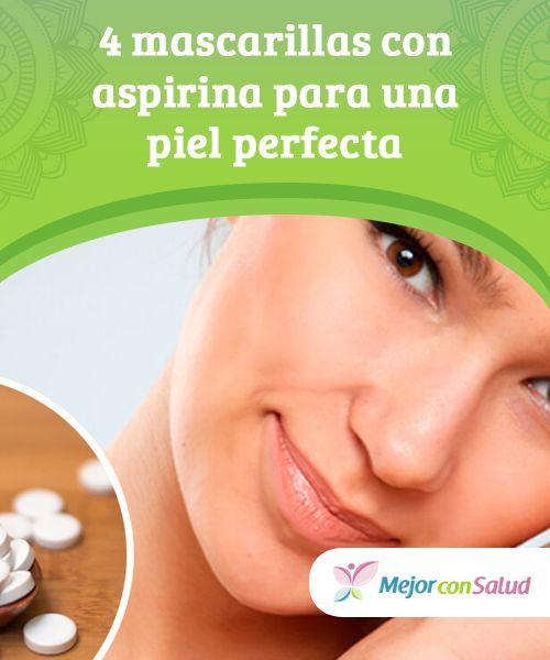 4 #mascarillas con aspirina para una #piel perfecta  Las mascarillas con aspirina son una tendencia en el mundo de la cosmética. Son una opción para #combatir distintos problemas de salud sin riesgos #Belleza