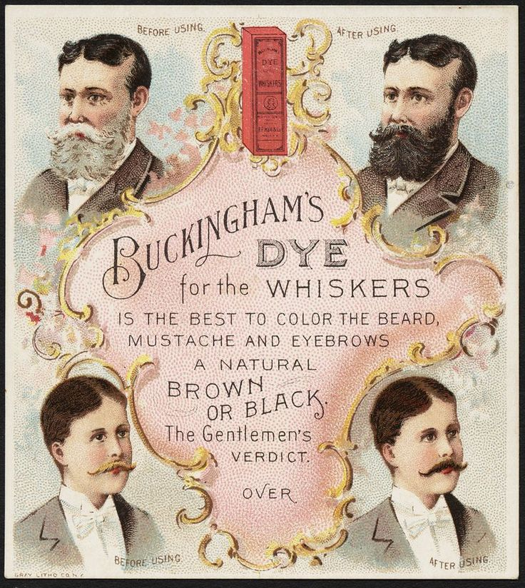 For Victorian Men, the Mustache Comb was Everything An American Gilded Age advertisement trade card, c.1870. Featuring Buckingham's Dye for the men's whiskers. The Illustration displays before & after images, from the gentlemen's use of the hair dye. ~ {cwlyons} ~ (Original image via: The Boston Public Library)