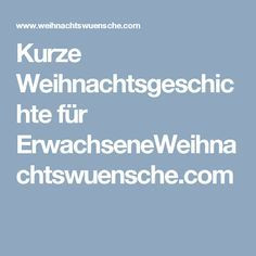 Kurze Weihnachtsgeschichte für ErwachseneWeihnachtswuensche.com