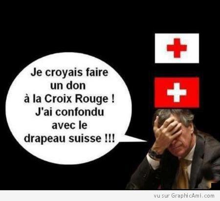 Je croyais faire un don à la Croix Rouge !  Jai confondu avec le drapeau suisse !!!